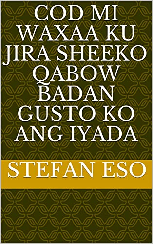 cod mi waxaa ku jira sheeko qabow badan gusto ko ang iyada (Italian Edition)