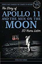 The Story of Apollo 11 and the Men on the Moon 50 Years Later
