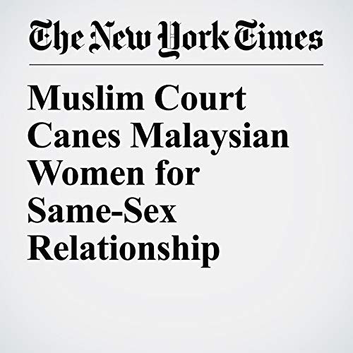 Muslim Court Canes Malaysian Women for Same-Sex Relationship copertina