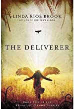 [ [ [ The Deliverer (Reluctant Demon Diaries #02) [ THE DELIVERER (RELUCTANT DEMON DIARIES #02) ] By Brook, Linda Rios ( A...