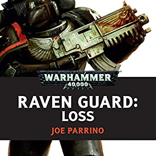 Raven Guard: Loss     Warhammer 40,000              Written by:                                                                                                                                 Joe Parrino                               Narrated by:                                                                                                                                 Gareth Armstrong,                                                                                        Robin Bowerman,                                                                                        Ian Brooker,                   and others                 Length: 15 mins     Not rated yet     Overall 0.0