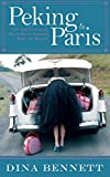 Image of Peking to Paris: Life and Love on a Short Drive Around Half the World