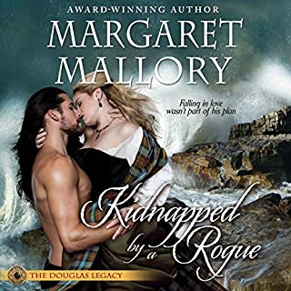 Kidnapped by a Rogue     The Douglas Legacy, Book 3              Written by:                                                                                                                                 Margaret Mallory                               Narrated by:                                                                                                                                 Derek Perkins                      Length: 10 hrs and 41 mins     2 ratings     Overall 5.0