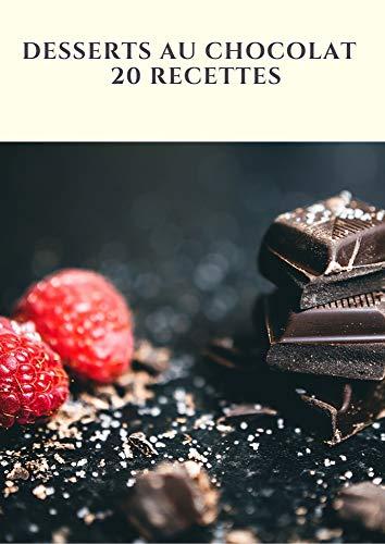 Desserts au chocolat - 20 recettes: Riche en minéraux – magnésium, potassium et phosphore – le chocolat est un vrai concentré d'énergie ! Découvrez nos ... pour tous les palais (French Edition)