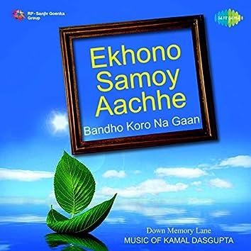 Ekhono Samoy Aachhe (Bandho Koro Na Gaan) - Single