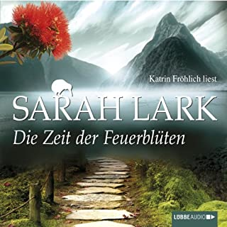 Die Zeit der Feuerblüten     Die Feuerblüten 1              By:                                                                                                                                 Sarah Lark                               Narrated by:                                                                                                                                 Katrin Fröhlich                      Length: 10 hrs and 3 mins     Not rated yet     Overall 0.0