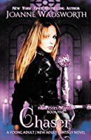 Chaser: A Young Adult / New Adult Fantasy Novel (Princesses of Myth)