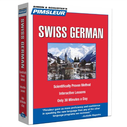 Pimsleur Swiss German Level 1 CD: Learn to Speak and Understand Swiss German with Pimsleur Language Programs (Compact)