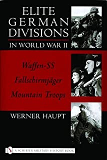 Elite German Divisions In World War II (Schiffer Military History)
