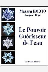 Le Pouvoir Guérisseur de l'Eau - volume 1 (1) Broché