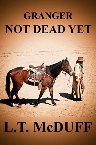 Granger: Not Dead Yet by [L. T. McDuff, Gerald Hartenhoff]