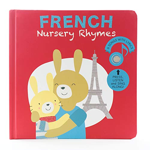 Cali's Books French Nursery Rhymes - Press, Listen and Sing Along! French Tunes, Including Frère Jacques. Best Interactive and Educational Book for Baby, Toddler Ages 1-4 Girl and Boy. Board Book