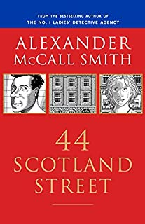 44 Scotland Street: 44 Scotland Street Series (1) (The 44 Scotland Street Series)