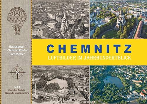 Chemnitz Luftbilder im Jahrhundertblick: Teil 2 Chemnitzer Stadtteile, Historische Industriestandorte