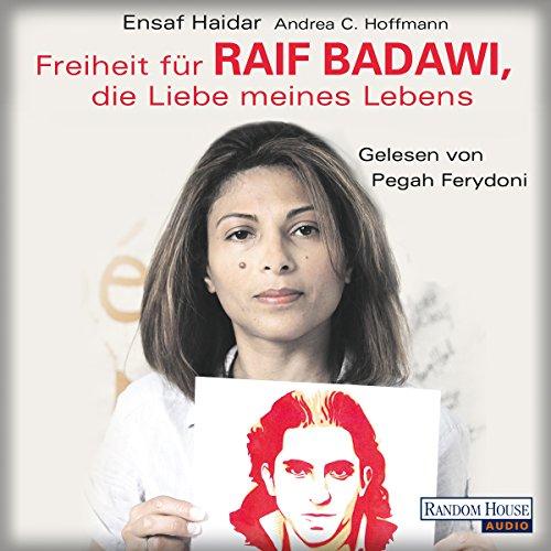Freiheit für Raif Badawi, die Liebe meines Lebens audiobook cover art
