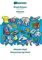 BABADADA, Kreyòl Ayisyen - Cebuano, diksyonè vizyèl - diksyonaryo nga litrato: Haitian Creole - Cebuano, visual dictionary