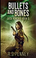 Bullets and Bones (Desa Kincaid Book 2)