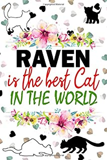 Raven Is The Best Cat in the World: Funny Personalised Cat Name Lined Notebook | Cats Journal Diary for Women and Girls | ...