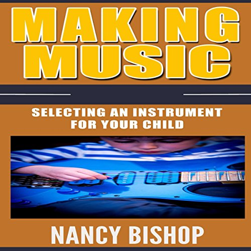 『Making Music: Selecting an Instrument for Your Child』のカバーアート
