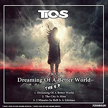 Dreaming Of A Better World (EP)