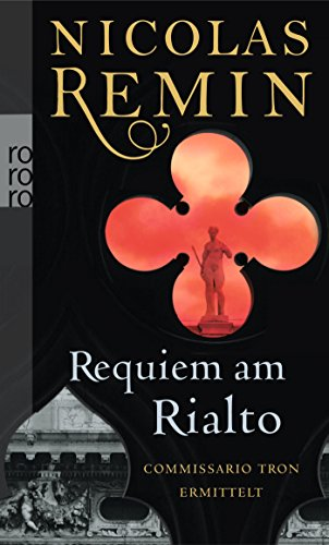 Requiem am Rialto: Commissario Trons fünfter Fall (Alvise Tron ermittelt, Band 5)
