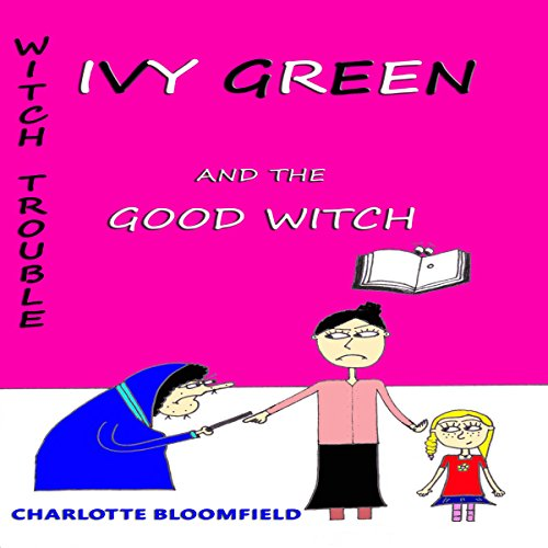 Ivy Green and the Good Witch cover art