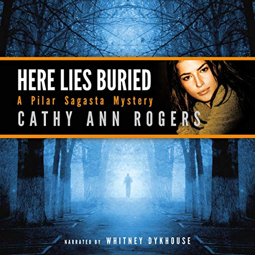 Here Lies Buried Audiobook By Cathy Ann Rogers cover art
