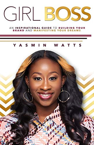 Girl Boss: An Inspirational Guide to Building Your Brand and Manifesting Your Dreams