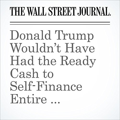 Donald Trump Wouldn't Have Had the Ready Cash to Self-Finance Entire Campaign — Analysis audiobook cover art