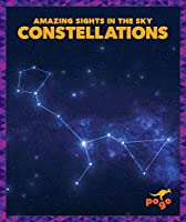 Constellations (Amazing Sights in the Sky)