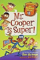My Weirdest School #1: Mr. Cooper Is Super! (My Weirdest School, 1)