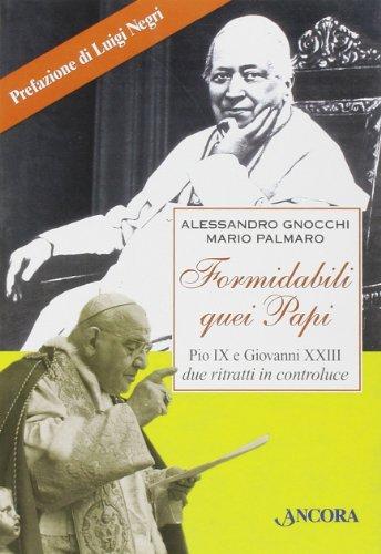 Formidabili quei papi. Pio IX e Giovanni XXIII due ritratti in controluce
