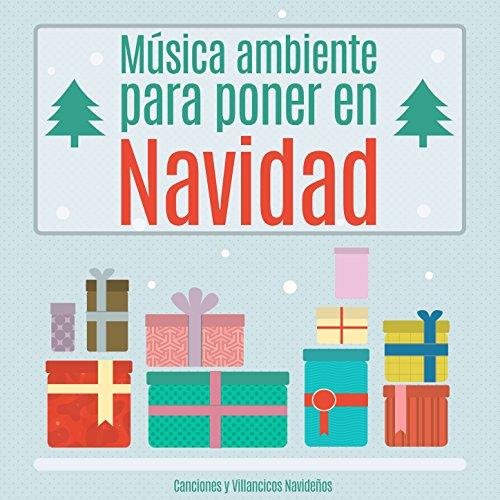 Música Ambiente para Poner en Navidad. Canciones y Villancicos Navideños