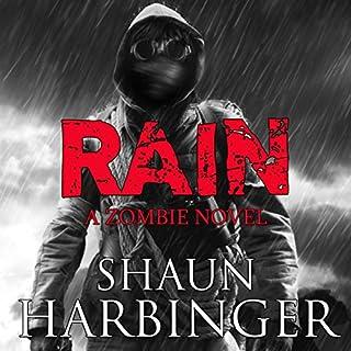 Rain     A Zombie Novel              Autor:                                                                                                                                 Shaun Harbinger                               Sprecher:                                                                                                                                 Brian Grey                      Spieldauer: 5 Std. und 31 Min.     3 Bewertungen     Gesamt 3,0