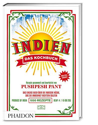 Indien – Das Kochbuch: Die Bibel der indischen Küche