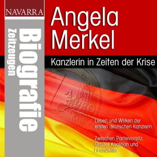Angela Merkel. Kanzlerin in Zeiten der Krise audiobook cover art