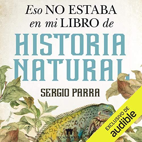 Diseño de la portada del título Eso no estaba en mi libro de Historia Natural