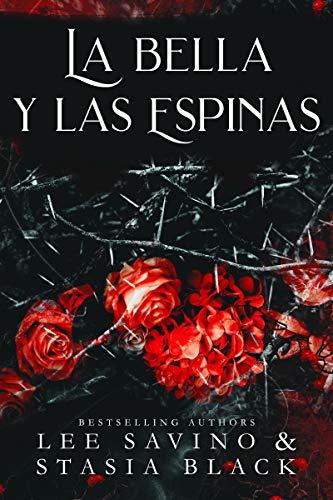 La bella y las espinas: un romance oscuro (La bella y la rosa nº 2)