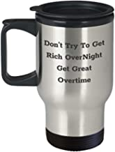 Funny Entrepreneur Travel Mug Don't Try To Get Rich Overnight Get Great Overtime Unique Gift Idea For Marie Forleo Fan Digit Nomad Businesswoman CEO Hustle Owner Traveling Novelty Coffee Tea Cup