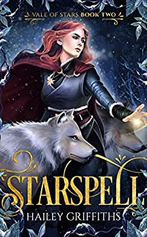 Starspell: The Vale of Stars Book 2 by [Hailey Griffiths]