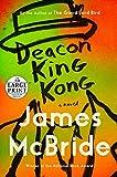 Image of Deacon King Kong: A Novel (Random House Large Print)