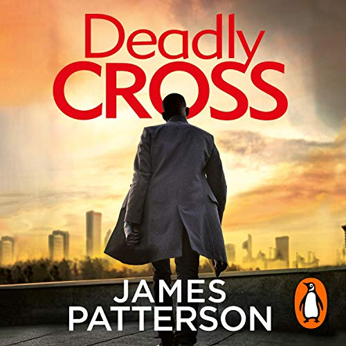 Deadly Cross: Alex Cross, Book 28