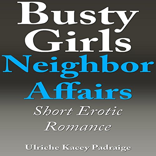 Busty Girls Neighbor Affairs audiobook cover art
