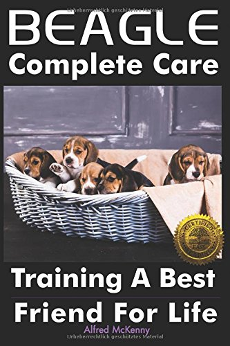 Beagle Complete Care: Training a Best Friend for Life