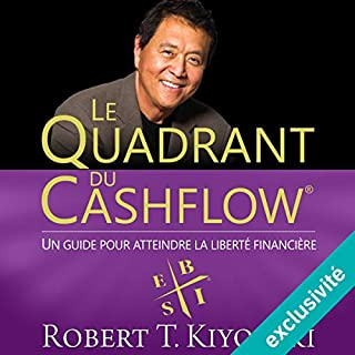 Le Quadrant du Cashflow     Un guide pour attendre la liberté financière              Written by:                                                                                                                                 Robert T. Kiyosaki                               Narrated by:                                                                                                                                 Maxime Metzger                      Length: 8 hrs and 2 mins     22 ratings     Overall 4.9