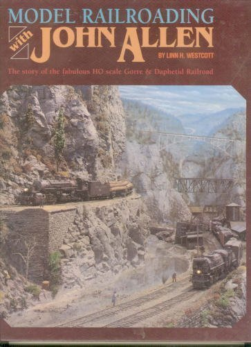 Compare Textbook Prices for Model Railroading With John Allen  ISBN 9780890242988 by Westcott, Linn Hanson,Allen, John