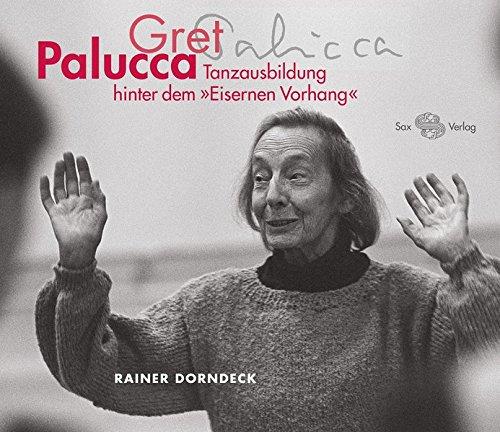 Gret Palucca: Tanzausbildung hinter dem »Eisernen Vorhang«