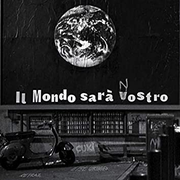 Il mondo sarà nostro