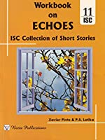 ISC Workbook on Echoes Collection of Short Stories for Class 11 (Latest Syllabus 2022)
