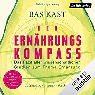 Der Ernährungskompass     Das Fazit aller wissenschaftlichen Studien zum Thema Ernährung              By:                                                                                                                                 Bas Kast                               Narrated by:                                                                                                                                 Herbert Schäfer                      Length: 9 hrs and 47 mins     14 ratings     Overall 4.6